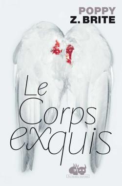 le corps exquis poppy z brite critique roman analyse et extrait